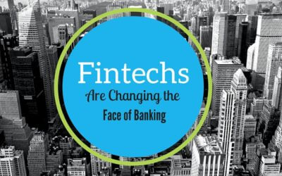 Fintechs Are Changing the Face of Banking