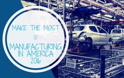 Make the Most of Manufacturing in America 2016