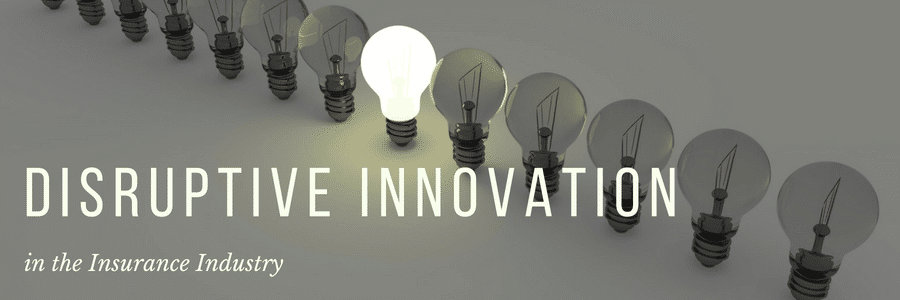 Disruptive Innovation Examples in the Insurance Industry