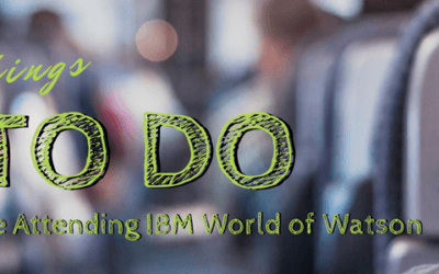 8 Things to Do Before Attending IBM World of Watson