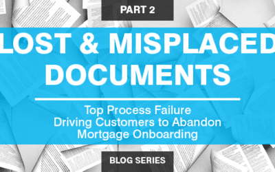 Lost/Misplaced Documents: Top Process Failure Driving Customers to Abandon Mortgage Onboarding