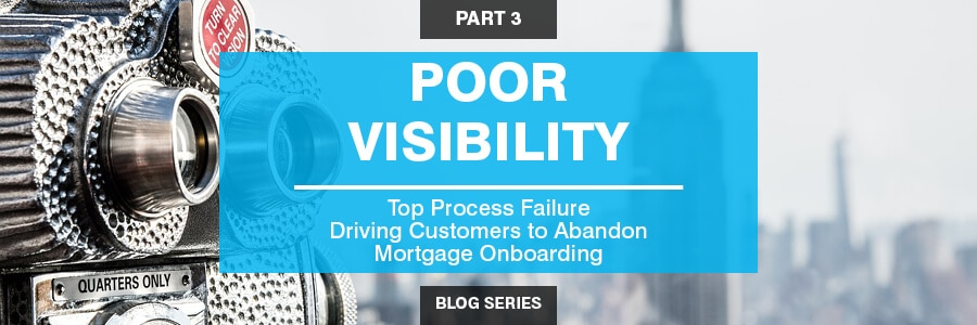 Poor Visibility in The Mortgage Process Driving Customers to Abandon Onboarding