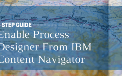 Four-Step Guide to Enable Process Designer From IBM Content Navigator