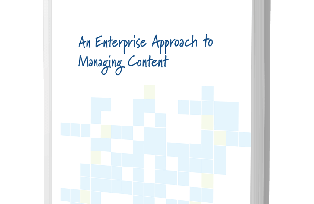 An Enterprise Approach to Managing Content