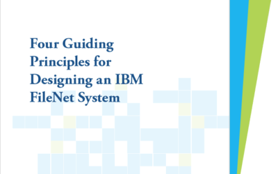 Four Guiding Principles for Designing an IBM FileNet System