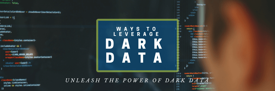 Unleash the Power of Dark Data
