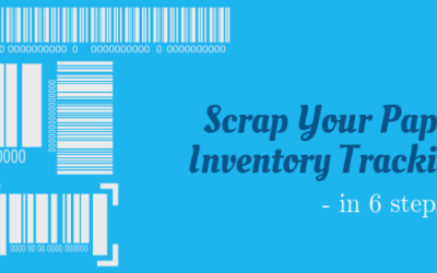 Scrap Your Paper-Based Inventory Tracking System in 6 Steps