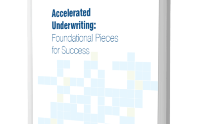 Accelerated Underwriting: Foundational Pieces for Success