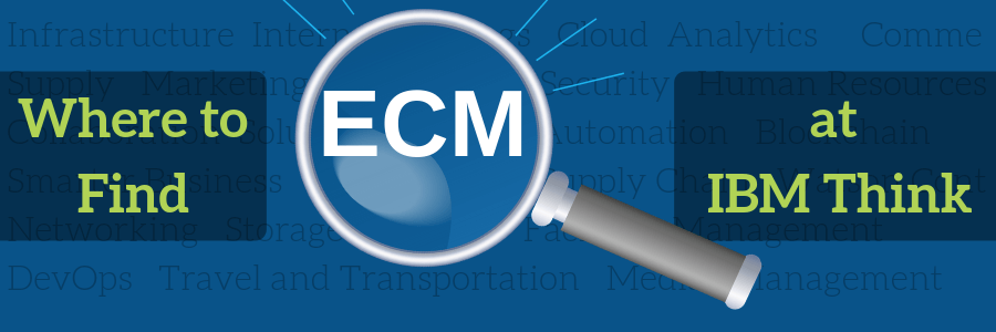 Where to Find ECM at IBM Think 2019