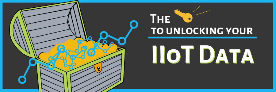 The Key to Unlocking Your IIoT Data