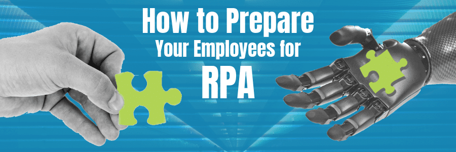 How to Prepare Your Employees for RPA