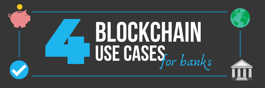 4 Banking & Finance Blockchain Use Cases