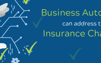 Calling All Insurance Providers: Business Automation Can Address These New Challenges
