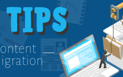 10 Tips for Preparing Your Content Migration Project