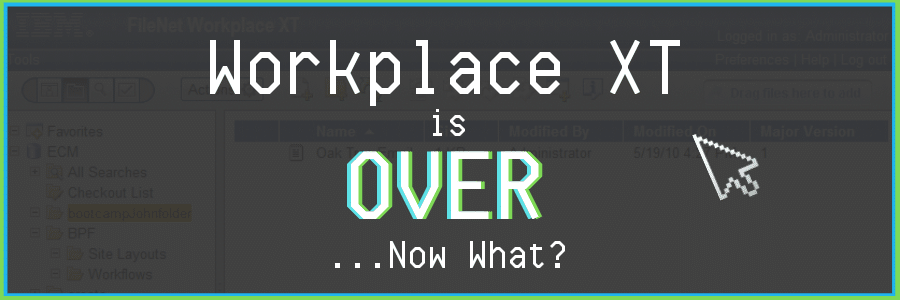 Workplace XT is Over… Now What?