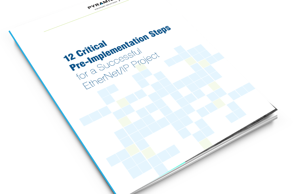 12 Critical Pre-Implementation Steps for a Successful EtherNet/IP Project