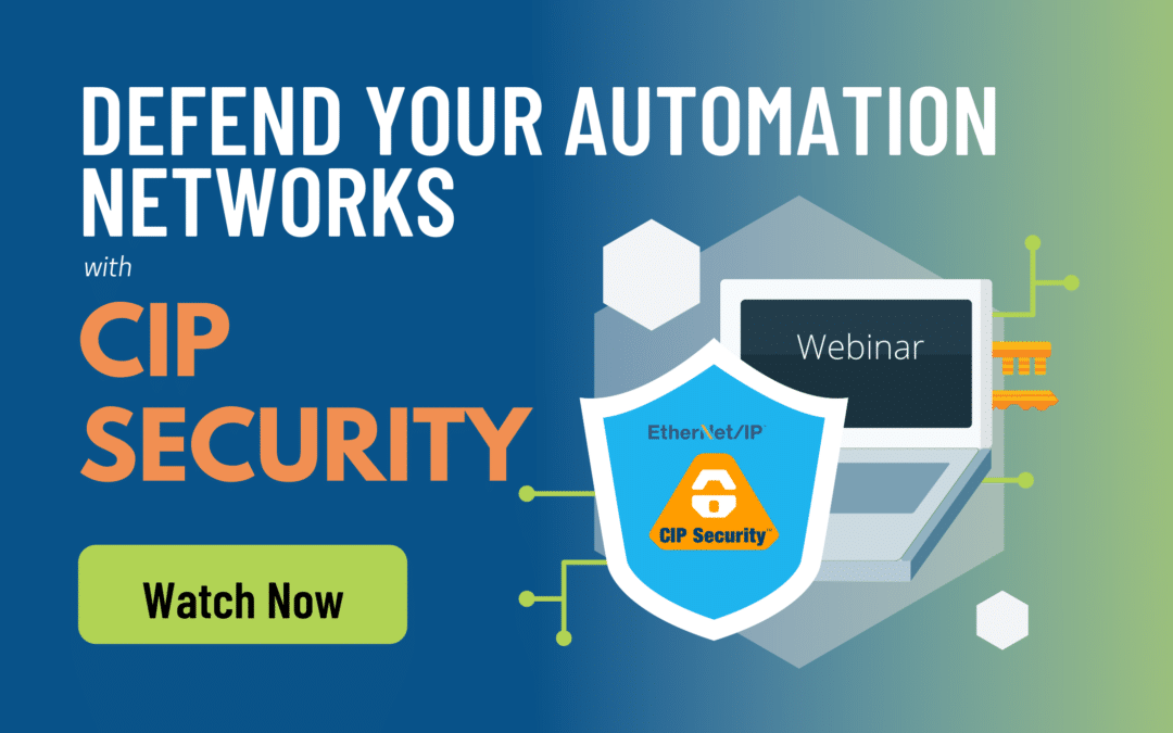 Defend Your Automation Networks with CIP Security