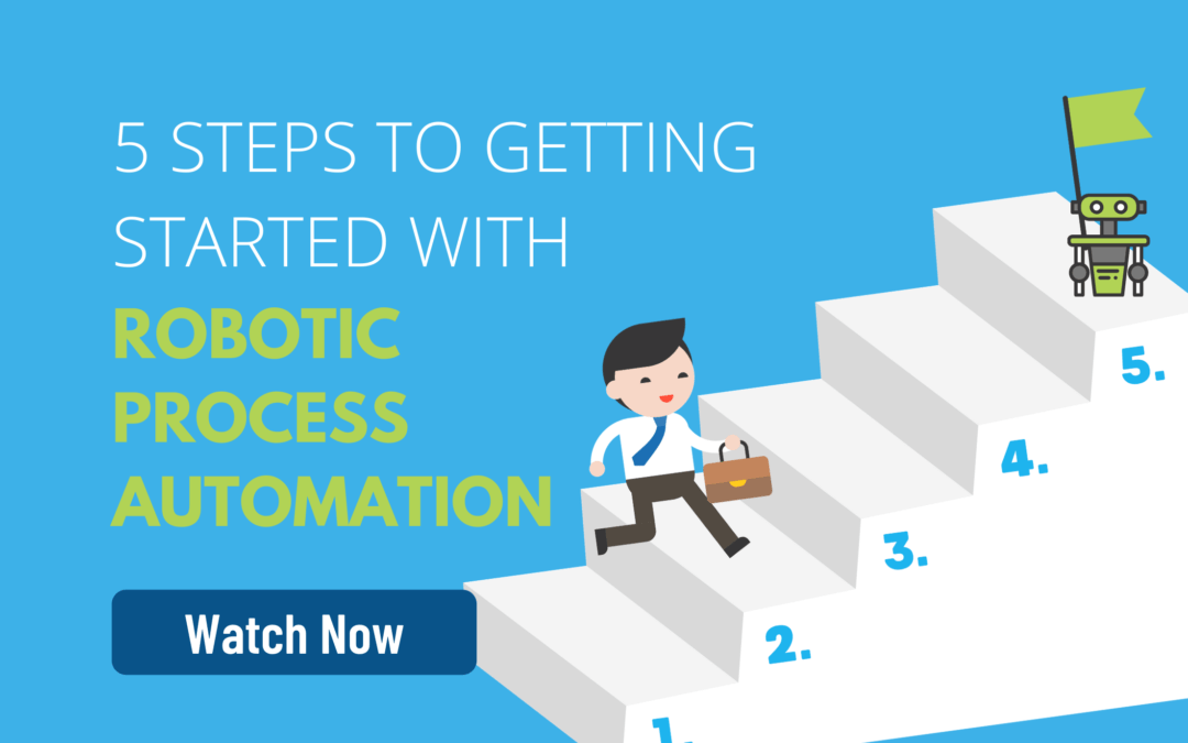 5 Steps for Getting Started with RPA