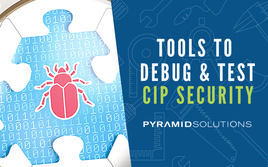 Tools to Debug and Test CIP Security Applications