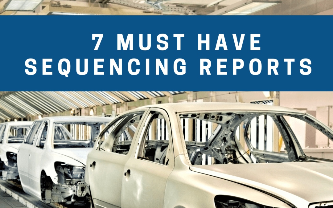 Seven Must Have Reports when Sequencing Automotive Parts