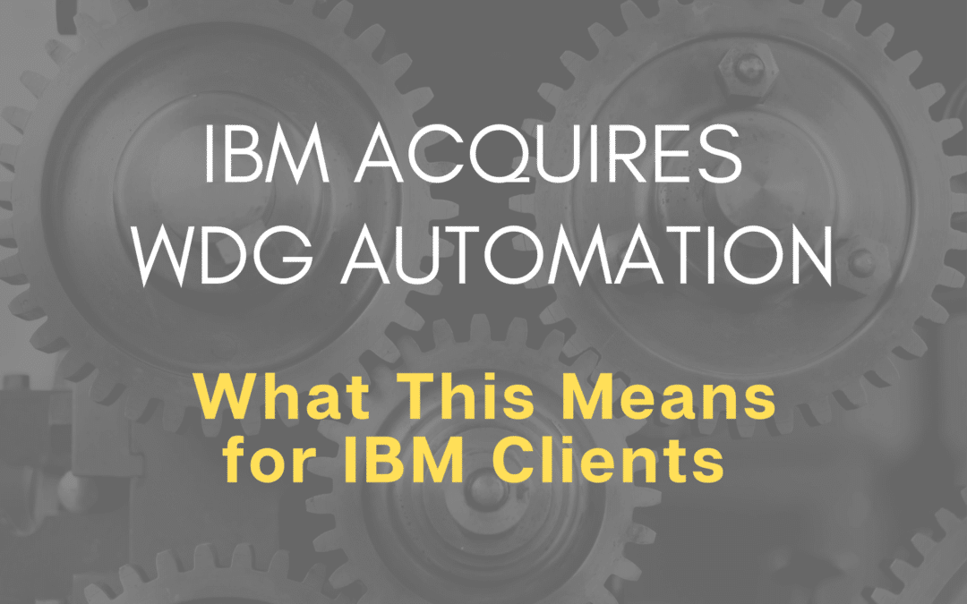 IBM Acquires WDG Automation: What This Means for IBM Clients