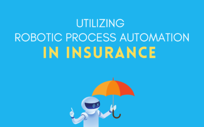 Utilizing Robotic Process Automation in Insurance
