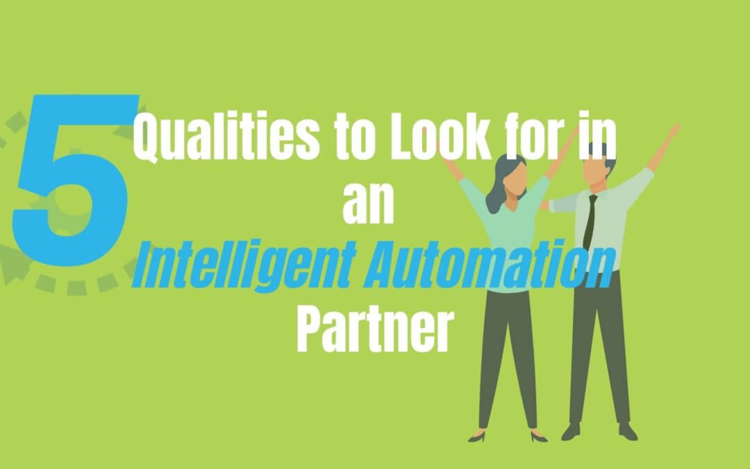 5 Qualities to Look for in an Intelligent Automation Partner