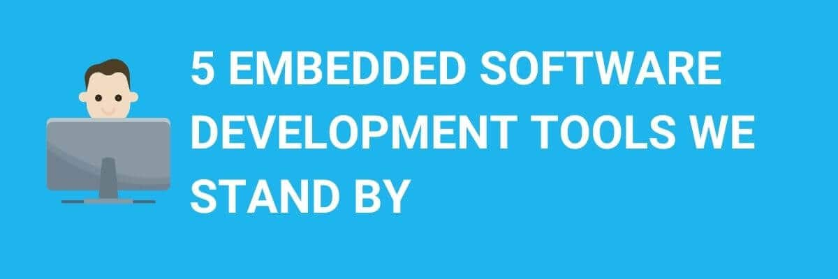 5 embedded software development tools we stand by hero