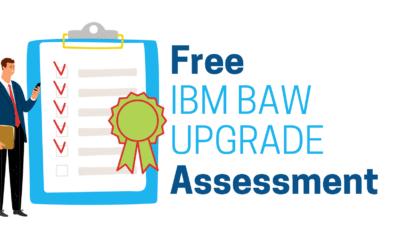 Free IBM BAW Upgrade Assessment