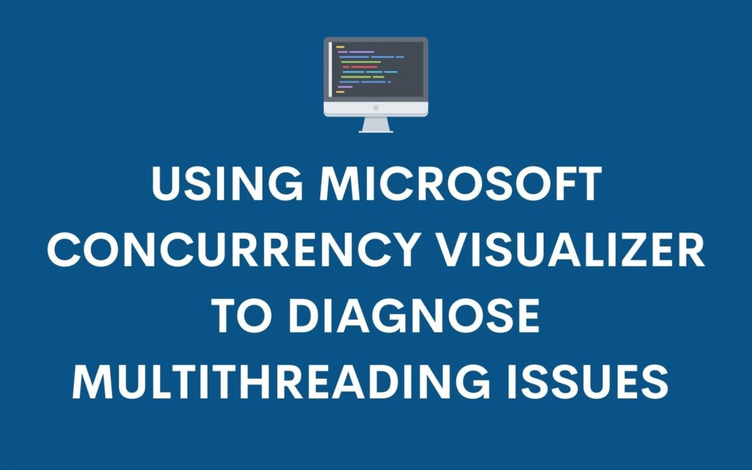 Using Microsoft Concurrency Visualizer with Multithreading Issues During Vehicle ECU Programming
