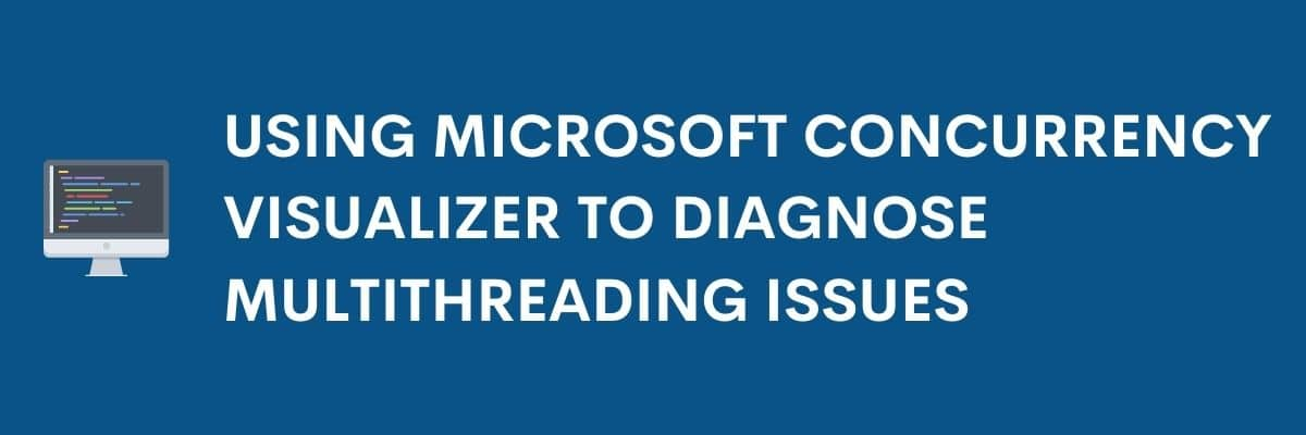 microsoft concurrency visualizer multithreading title hero graphic